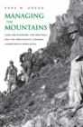 Managing the Mountains : Land Use Planning, the New Deal, and the Creation of a Federal Landscape in Appalachia - eBook
