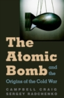 The Atomic Bomb and the Origins of the Cold War - eBook
