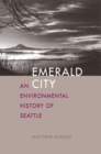 Emerald City : An Environmental History of Seattle - eBook
