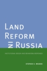 Land Reform in Russia : Institutional Design and Behavioral Responses - Book