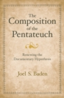 The Composition of the Pentateuch : Renewing the Documentary Hypothesis - eBook
