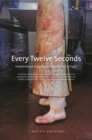 Every Twelve Seconds : Industrialized Slaughter and the Politics of Sight - eBook