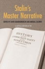 Stalin's Master Narrative : A Critical Edition of the History of the Communist Party of the Soviet Union (Bolsheviks), Short Course - Book