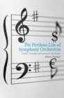 The Perilous Life of Symphony Orchestras - eBook