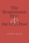 The Renaissance Epic and the Oral Past - Book