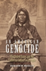 An American Genocide : The United States and the California Indian Catastrophe, 1846-1873 - eBook