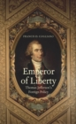 Emperor of Liberty : Thomas Jefferson's Foreign Policy - eBook