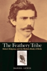The Feathery Tribe : Robert Ridgway and the Modern Study of Birds - eBook