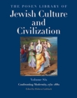 The Posen Library of Jewish Culture and Civilization, Volume 6 : Confronting Modernity, 1750-1880 - Book