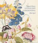 A Natural History of English Gardening : 1650?1800 - Book