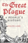 The Great Plague : A People's History - eBook