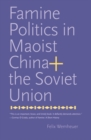 Famine Politics in Maoist China and the Soviet Union - eBook