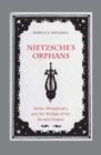 Nietzsche's Orphans : Music, Metaphysics, and the Twilight of the Russian Empire - Book