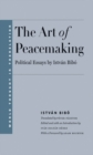 The Art of Peacemaking : Political Essays by István Bibó - eBook