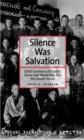 Silence Was Salvation : Child Survivors of Stalin's Terror and World War II in the Soviet Union - eBook