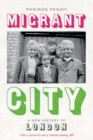 Migrant City : A New History of London - Book