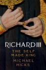 Richard III : The Self-Made King - Book