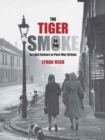 The Tiger in the Smoke : Art and Culture in Post-War Britain - Book