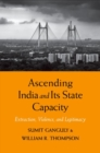 Ascending India and Its State Capacity : Extraction, Violence, and Legitimacy - Book