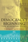 Democracy's Beginning : The Athenian Story - eBook