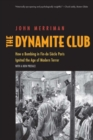 The Dynamite Club : How a Bombing in Fin-de-Si?cle Paris Ignited the Age of Modern Terror - Book