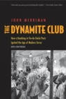 The Dynamite Club : How a Bombing in Fin-de-Siècle Paris Ignited the Age of Modern Terror - eBook