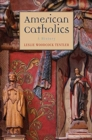 American Catholics : A History - Book