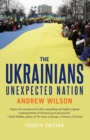 The Ukrainians : Unexpected Nation - eBook
