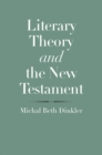 Literary Theory and the New Testament - Book