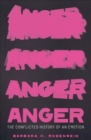 Anger : The Conflicted History of an Emotion - Book