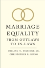 Marriage Equality : From Outlaws to In-Laws - Book