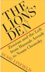 The Lions' Den : Zionism and the Left from Hannah Arendt to Noam Chomsky - Book