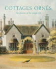 Cottages orn?s : The Charms of the Simple Life - Book