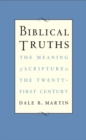 Biblical Truths : The Meaning of Scripture in the Twenty-first Century - eBook
