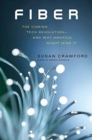 Fiber : The Coming Tech Revolution-and Why America Might Miss It - Book