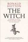 The Witch : A History of Fear, from Ancient Times to the Present - Book