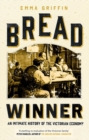 Bread Winner : An Intimate History of the Victorian Economy - Book