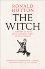 The Witch : A History of Fear, from Ancient Times to the Present - eBook
