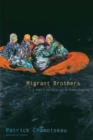 Migrant Brothers : A Poet?s Declaration of Human Dignity - Book
