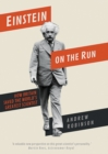 Einstein on the Run : How Britain Saved the World's Greatest Scientist - Book