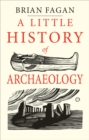 A Little History of Archaeology - eBook