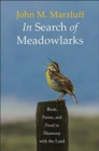 In Search of Meadowlarks : Birds, Farms, and Food in Harmony with the Land - Book