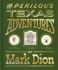 The Perilous Texas Adventures of Mark Dion - Book