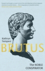 Brutus : The Noble Conspirator - Book