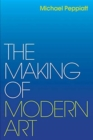The Making of Modern Art : Selected Writings - Book