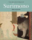 The Private World of Surimono : Japanese Prints from the Virginia Shawan Drosten and Patrick Kenadjian Collection - Book