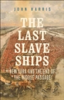 The Last Slave Ships : New York and the End of the Middle Passage - Book