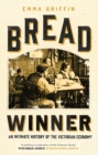 Bread Winner : An Intimate History of the Victorian Economy - eBook