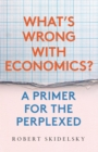What's Wrong with Economics? : A Primer for the Perplexed - eBook