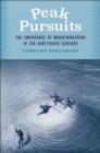 Peak Pursuits : The Emergence of Mountaineering in the Nineteenth Century - eBook